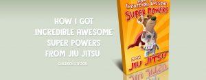 Jiu-Jitsu Superpowers