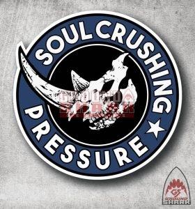 Soul Crushing Pressure Sticker